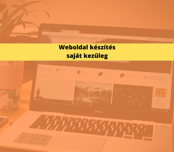 Weboldal készítés saját kezűleg, avagy recept az első honlapodhoz
